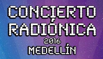 El 9 de septiembre de 2016 se realizará el concierto Radionica en Medellín